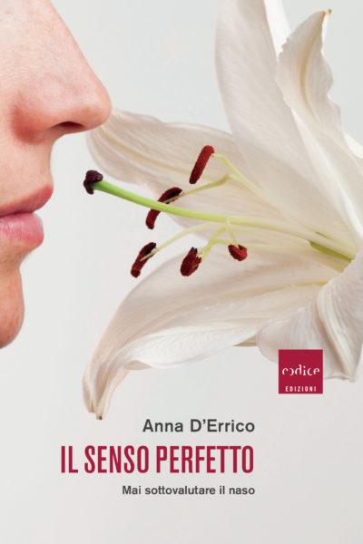"""""""Il senso perfetto"""", Anna D'Errico"""
