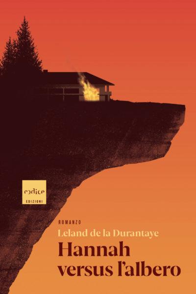 """""""Hannah versus l'albero"""" Leland de la Durantaye"""