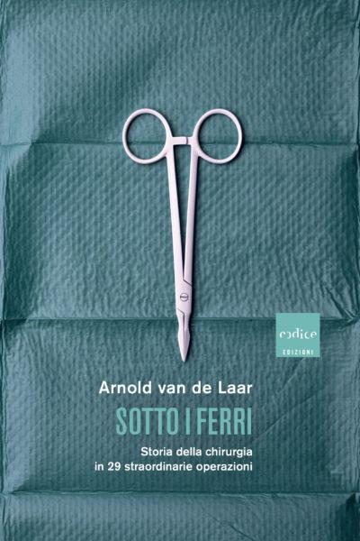 """""""Sotto i ferri"""" Arnold van de Laar"""