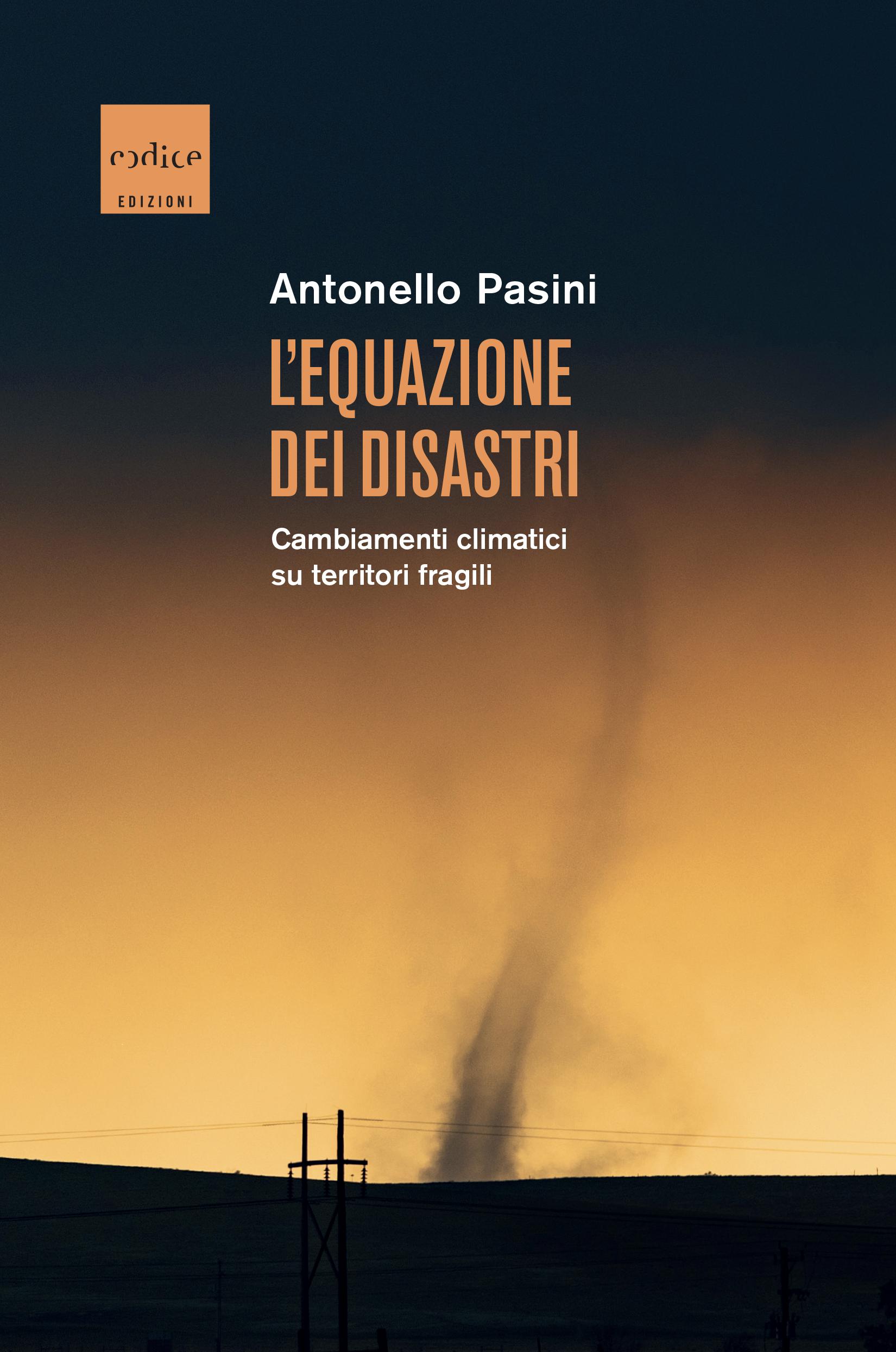 L'equazione dei disastri di Antonello Pasini